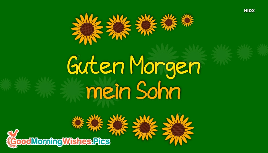 Good Morning My Son (German) Guten Morgen, Mein Sohn