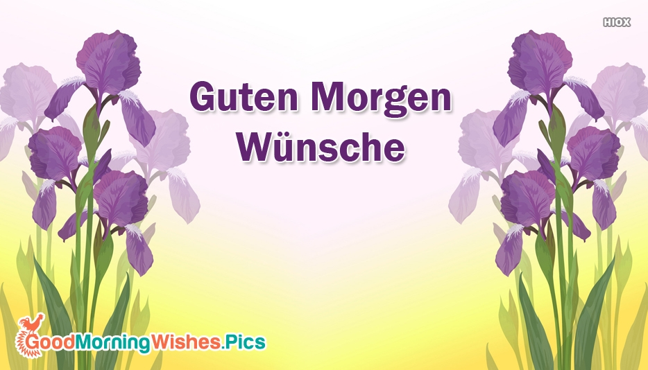 Guten Morgen Wünsche | Good Morning Wishes