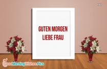 Good Morning Dear Wife (German) Guten Morgen, Liebe Frau