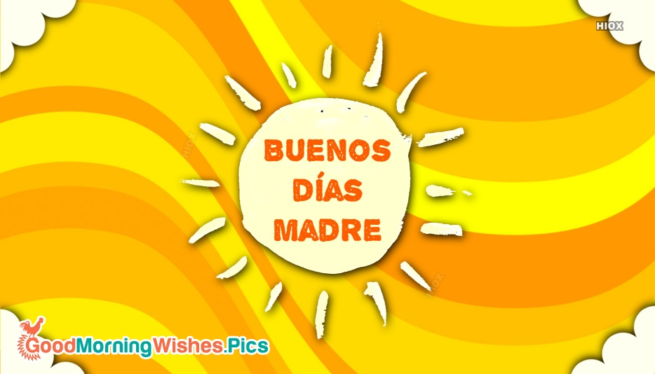 Good Morning Mom (Spanish) Buenos Días Madre