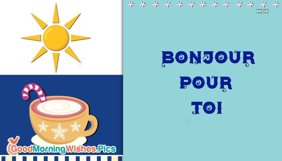Bonjour Pour Toi | Good Morning To You