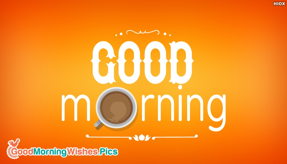 Simple Good Morning Wishes, Images, Quotes