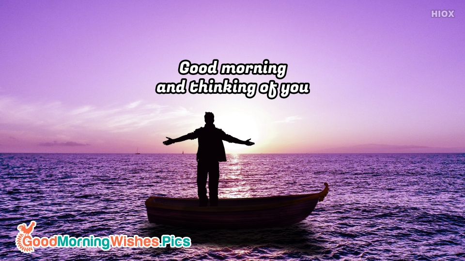 Good Morning And Thinking Of You Image