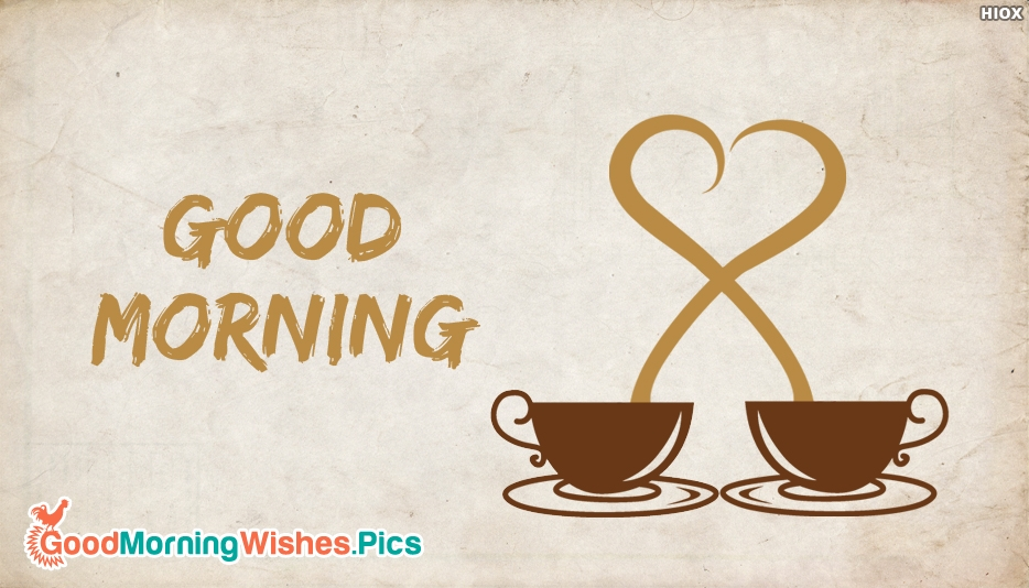 Good Morning Coffee Heart - Good Morning Images with Coffee