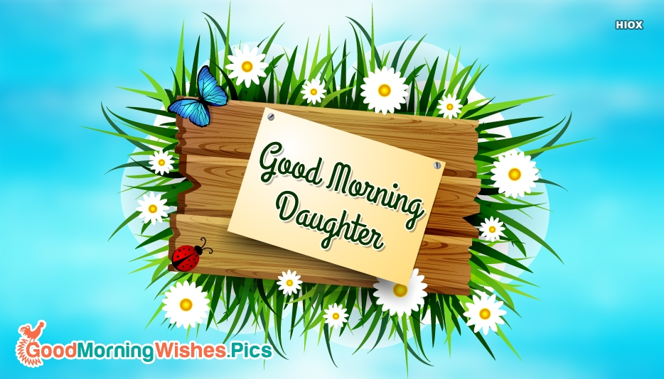 Good Morning Daughter Images | Good Morning Wishes for