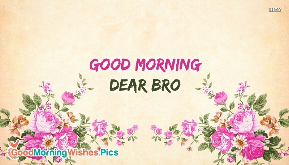 Good Morning Wishes For Brother Images, Pictures