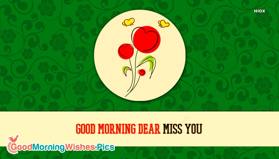 Good Morning Dear Miss You