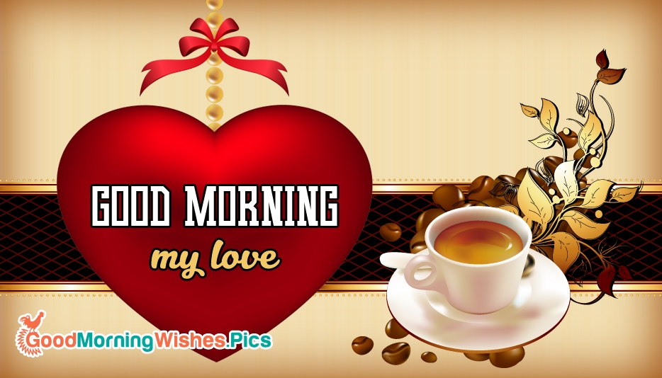 Good Morning My Love Wife Images : Good morning for wife my love
