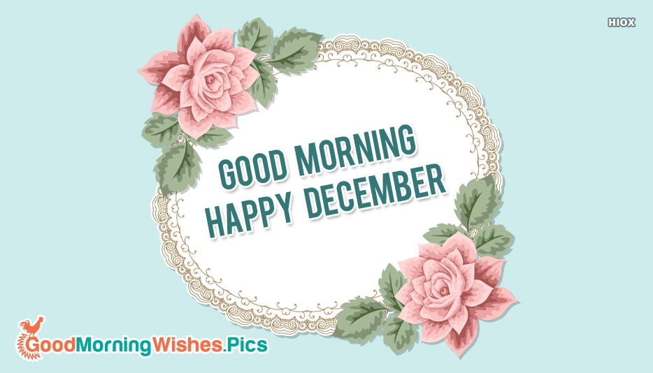 Good Morning. Happy December
