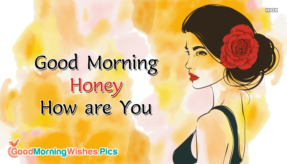 Good Morning Honey Quotes: Good Morning Honey Pictures