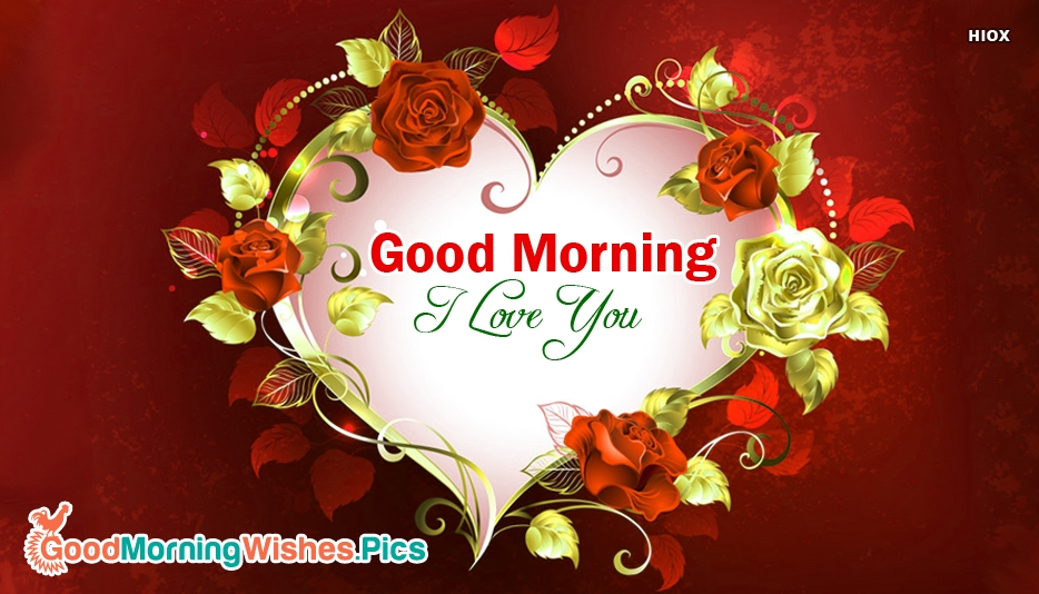 Good Morning I Love You Heart Rose