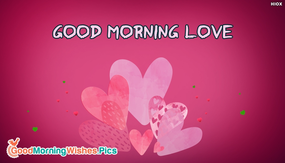 Good Morning Love - Lovely Good Morning Wishes