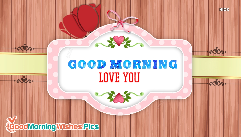 Good Morning Love You