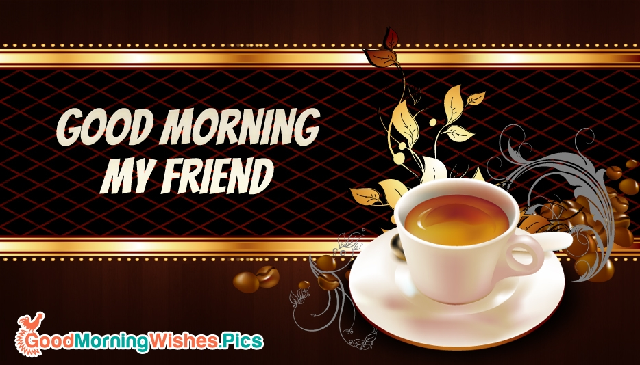 Beautiful Good Morning Image With Coffee Cup For Friends