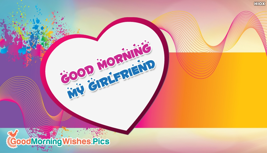 Good Morning My Girlfriend - Good Morning Images for Girlfriend