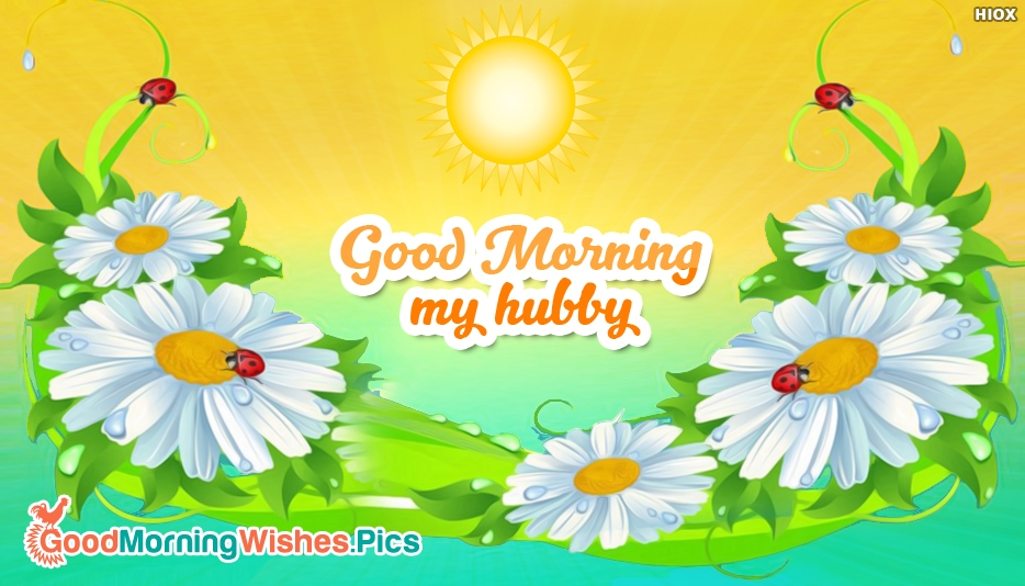 Good Morning My Hubby - Lovely Good Morning Images for Hubby