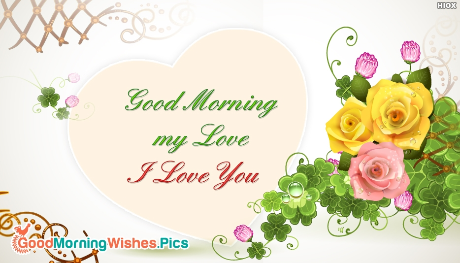 Good Morning My Love I Love You - Good Morning Images for Lover