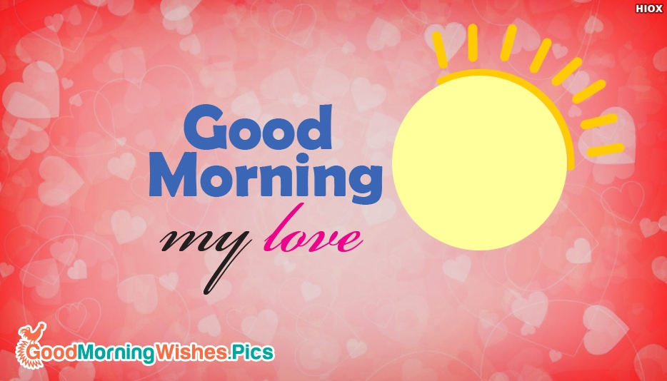 Good Morning My Love Pic - Good Morning Images for My Love