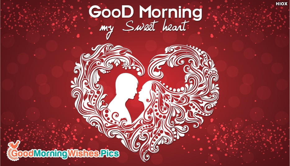 Good Morning My Sweet Heart - Good Morning Images for Lover