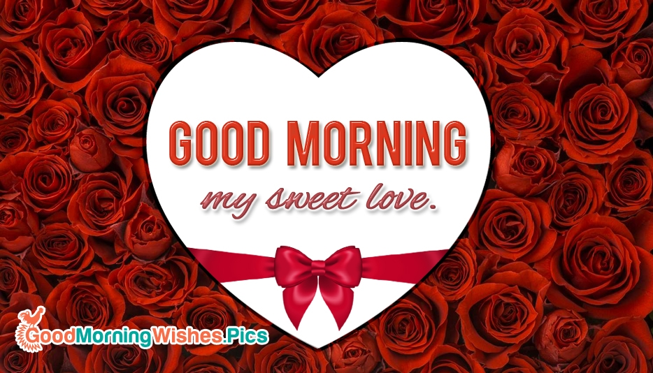 Good Morning My Sweet Love @ GoodMorningWishes.pics