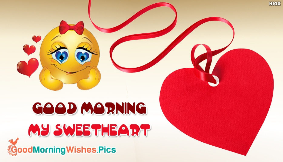 Good Morning My Sweetheart - Good Morning Images for Sweetheart