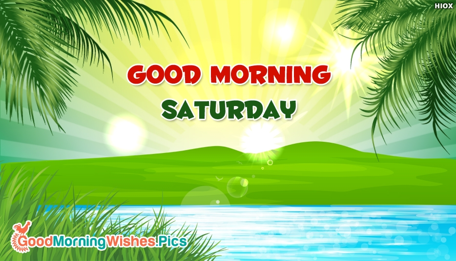 Good Morning Saturday - Good Morning Wallpaper Images, Photos