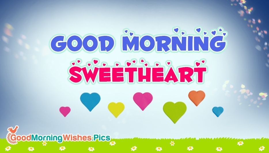 Good Morning Sweetheart - Good Morning Images for Sweetheart