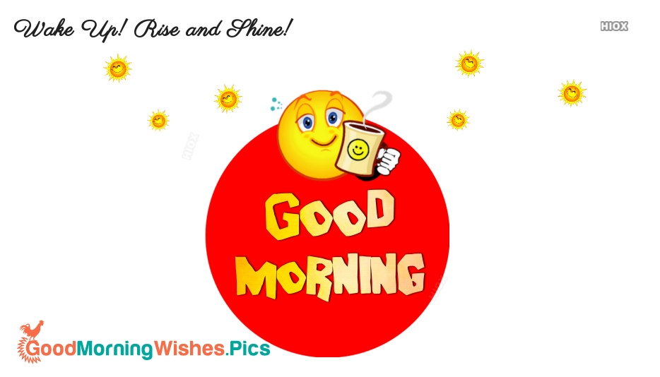 Good Morning Rise And Shine Images, Quotes