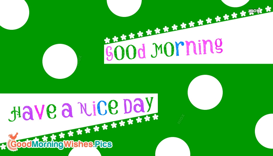 Good Morning Wallpaper Have A Nice Day