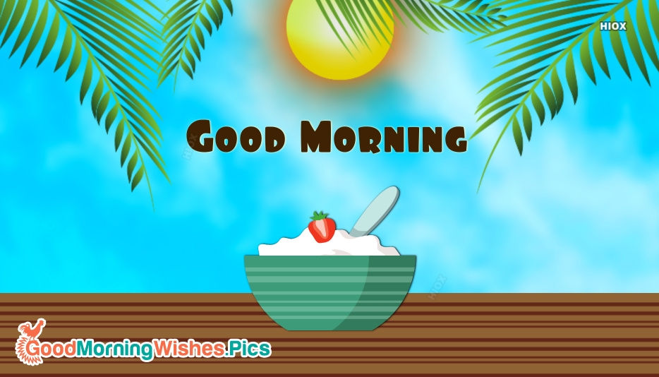 Good Morning Wishes Breakfast