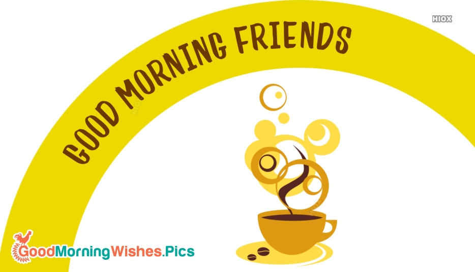 Good Morning Wishes For Old Friends
