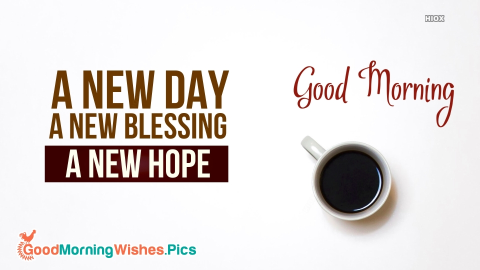Good Morning Wishes For Hope and Blessings