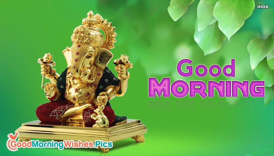 Good Morning With Ganpati - Good Morning Images for Ganpati