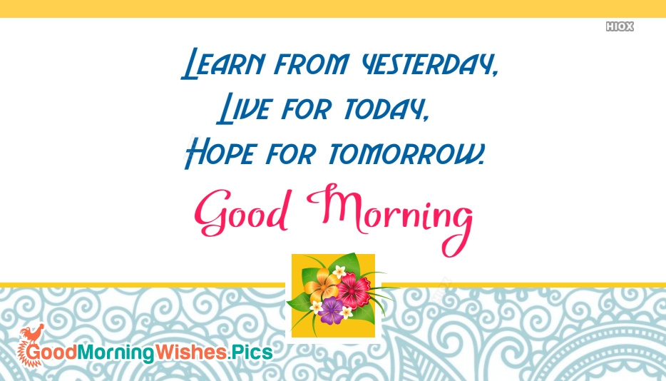 Learn From Yesterday, Live For Today | Good Morning With Quotes On Life
