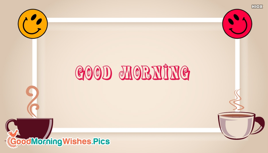 Good Morning With Smile And Coffee Cup - Good Morning Images with Coffee Cup