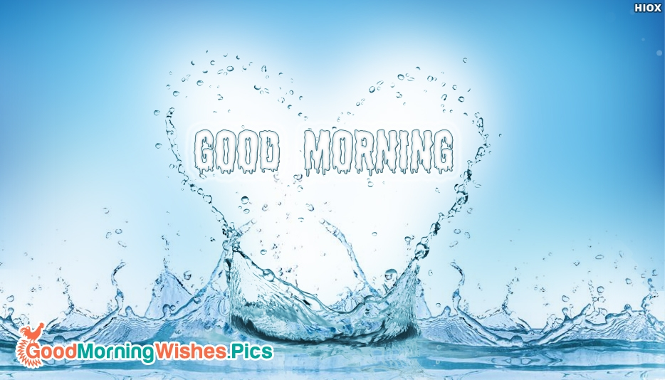 Good Morning Water Images, Pictures, Wallpapers