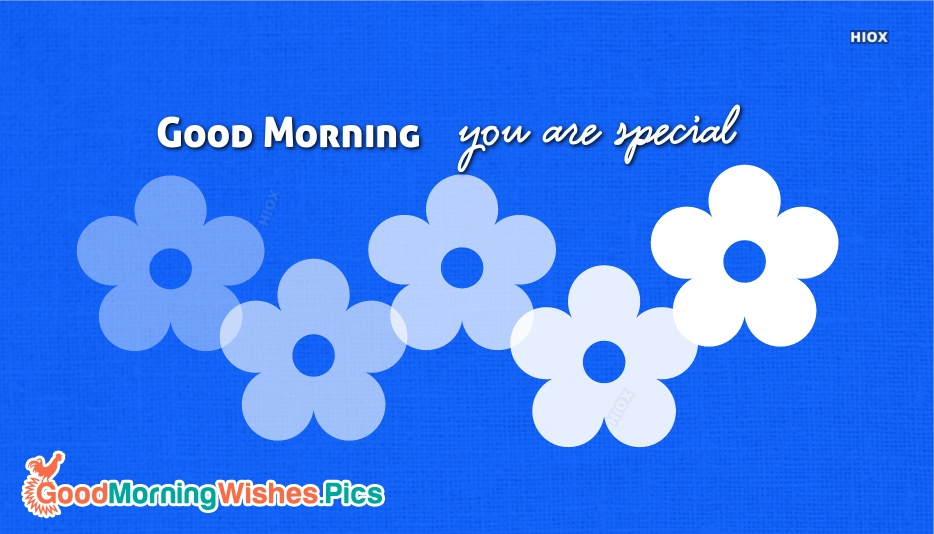 Good Morning You Are Special