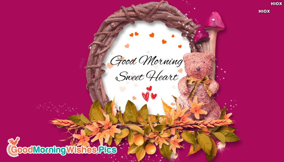 Goodmorning To Sweet Heart