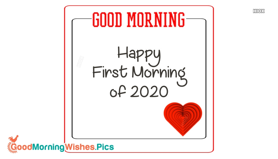 Happy First Morning Of 2020