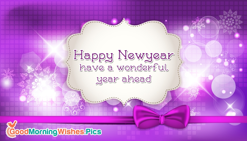 Happy New Year Have a Wonderful Year Ahead - Good Morning Happy New Year Images
