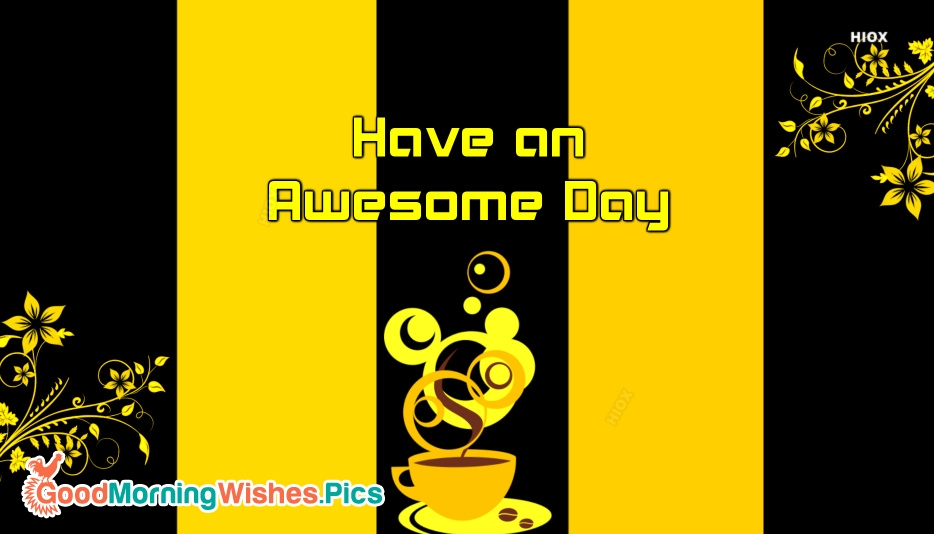 Have A Awesome Day Images
