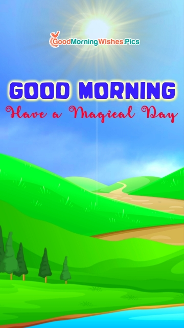 Have A Magical Day. Good Morning