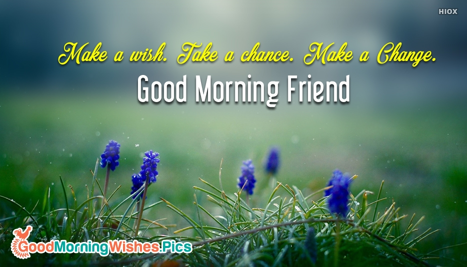 An Inspirational Quote For Friend With Good Morning Wishes