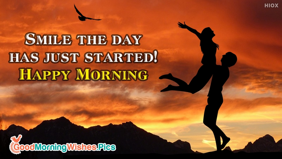 Smile The Day Has Just Started! Happy Morning