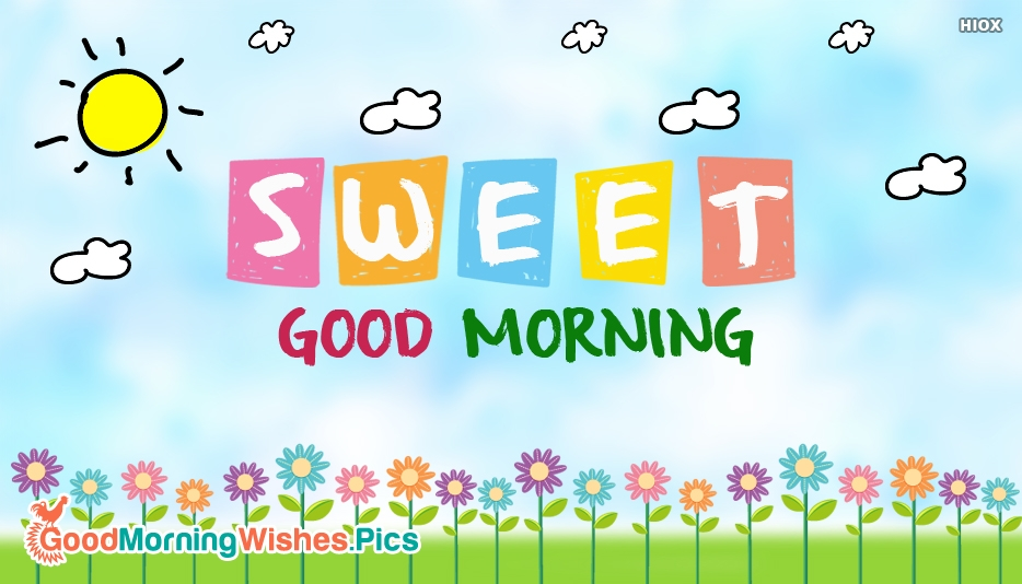 Sweet Good Morning - Sweet Good Morning Images