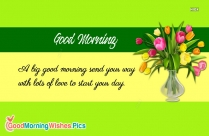 A Big Good Morning Send Your Way With Lots Of Love To Start Your Day