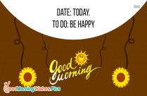 Date: Today. To Do: Be Happy
