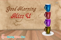 Good Morning And Miss U