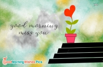 Good Morning And Miss You