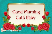 Good Morning Cute Baby